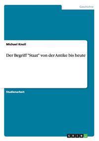 """Der Begriff """"Staat"""" Von Der Antike Bis Heute"""