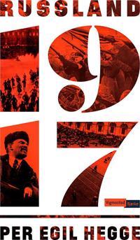 Russland 1917; krig og revolusjon - Per Egil Hegge | Inprintwriters.org