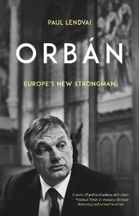 Orban - europes new strongman