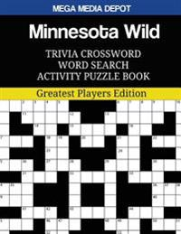 Minnesota Wild Trivia Crossword Word Search Activity Puzzle Book: Greatest Players Edition