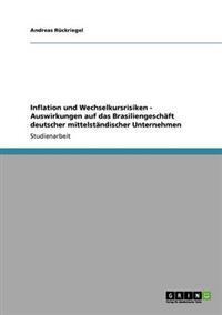 Inflation Und Wechselkursrisiken - Auswirkungen Auf Das Brasiliengeschaft Deutscher Mittelstandischer Unternehmen
