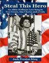 Steal This Hero: An Abbie Hoffman Love Song in Two Verses, One Chorus and a Coda