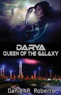 Darya: Queen of the Galaxy