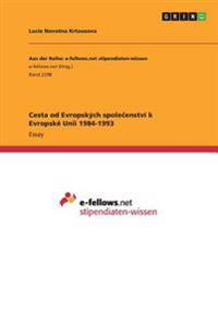 Cesta Od Evropskych Spolecenstvi K Evropske Unii 1984-1993
