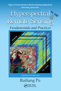 Hyperspectral Remote Sensing: Fundamentals and Practices