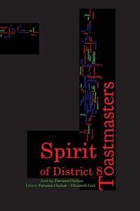 Spirit of District 8 Toastmasters: Inspiring Stories of District 8 Toastmasters