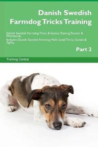 Danish Swedish Farmdog Tricks Training Danish Swedish Farmdog Tricks & Games Training Tracker & Workbook. Includes