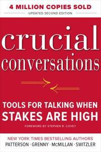 Crucial conversations: tools for talking when stakes are high, second editi