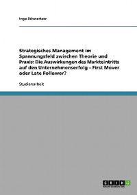 Strategisches Management Im Spannungsfeld Zwischen Theorie Und Praxis