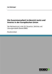 Die Zusammenarbeit Im Bereich Justiz Und Inneres in Der Europaischen Union