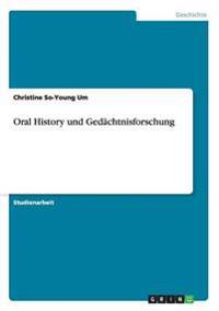 Oral History Und GEDachtnisforschung