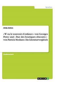 W Ou Le Souvenir d'Enfance Von Georges Perec Und Rue Des Boutiques Obscures Von Patrick Modiano. Ein Literaturvergleich