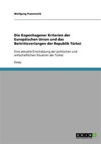 Die Kopenhagener Kriterien Der Europaischen Union Und Das Beitrittsverlangen Der Republik Turkei