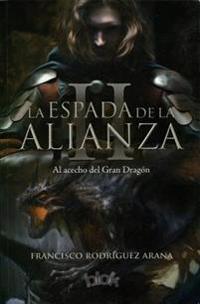 La Espada de la Alianza II / The Sword of the Alliance II: Al Acecho del Gran Dragon
