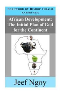African Development: The Initial Plan of God for the Continent