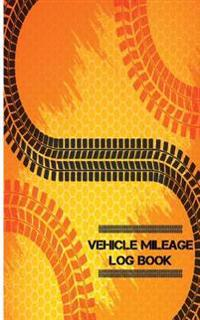 Vehicle Mileage Log Book: Motor Vehicle Mileage Log 5x8inch 140 Pages Vehicle Expense Tracker