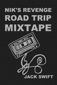 Nik's Revenge Road Trip Mixtape