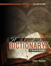 WORLD HISTORY DICTIONARY: A STUDENT GUID