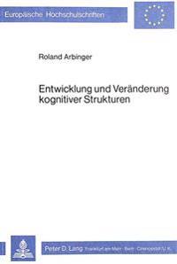 Entwicklung Und Veraenderung Kognitiver Strukturen