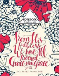 "Notebook: From His Fullness We Have All...: Pocket Notebook Journal Diary, 110 Pages, 8.5"" X 11"" (Notebook Lined, Blank No Lined"