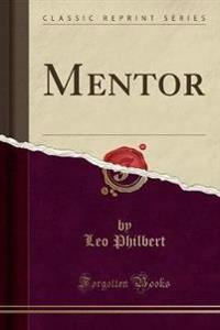Mentor (Classic Reprint)