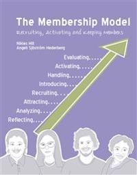 The Membership Model : Recruiting, Activating and keeping members - Niklas Hill, Angeli Sjöström Hederberg | Laserbodysculptingpittsburgh.com