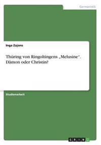 """Thuring Von Ringoltingens """"Melusine. Damon Oder Christin?"""