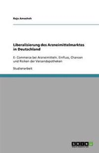 Liberalisierung Des Arzneimittelmarktes in Deutschland