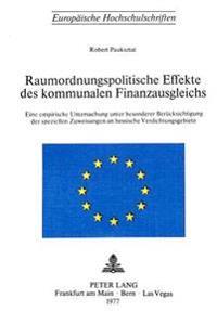 Raumordnungspolitische Effekte Des Kommunalen Finanzausgleichs: Eine Empirische Untersuchung Unter Besonderer Beruecksichtigung Der Speziellen Zuweisu