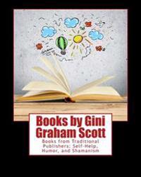 Books by Gini Graham Scott: Books from Traditional Publishers: Self-Help, Humor, and Shamanism