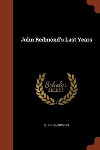 John Redmond's Last Years