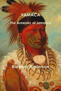 Xaymaca (Jamaica) - the Arawaks