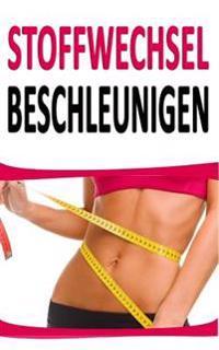 Stoffwechsel Beschleunigen: 44 Relativ Unbekannte Tipps Um Fett Zu Verbrennen (Inkl. Rezept)