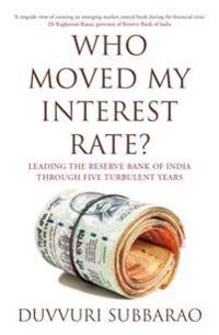 Who moved my interest rate? - leading the reserve bank through five turbule