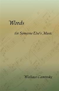 Words for Someone Else's Music