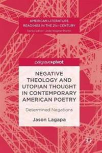 Negative Theology and Utopian Thought in Contemporary American Poetry