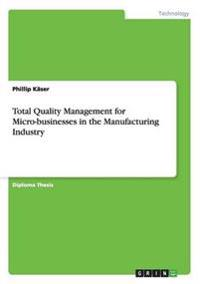 Total Quality Management for Micro-Businesses in the Manufacturing Industry