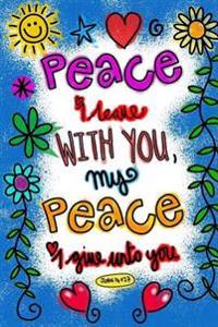 Peace I Give Unto You