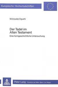 Der Tadel Im Alten Testament: Eine Formgeschichtliche Untersuchung