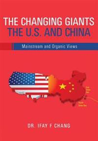 Changing Giants the U.S. and China: Mainstream and Organic Views
