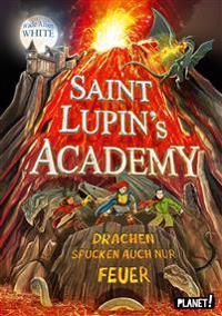 Saint Lupin's Academy 2: Drachen spucken auch nur Feuer