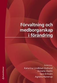 Förvaltning och medborgarskap i förändring : etablerad praxis och kritiska perspektiv