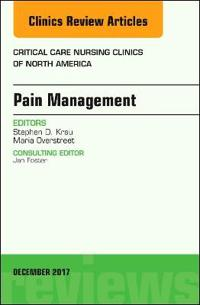Pain Management, an Issue of Critical Nursing Clinics