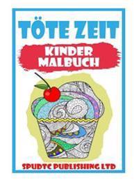 Tote Zeit: Kinder Malbuch