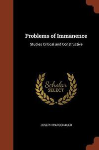 Problems of Immanence