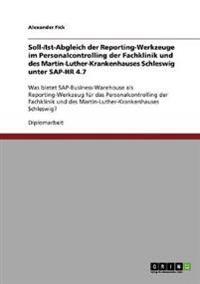 Soll-/Ist-Abgleich Der Reporting-Werkzeuge Im Personalcontrolling Der Fachklinik Und Des Martin-Luther-Krankenhauses Schleswig Unter SAP-HR 4.7