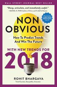 Non-Obvious: How to Predict Trends and Win the Future