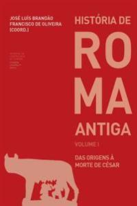História de Roma Antiga I: Das Origens À Morte de César
