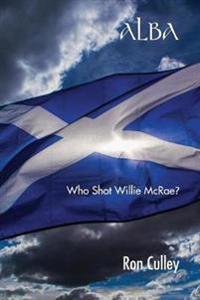 Alba: Who Shot Willie McRae?
