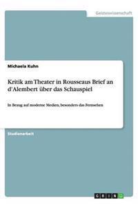 Kritik Am Theater in Rousseaus Brief an d'Alembert  ber Das Schauspiel